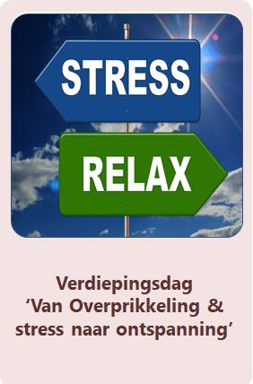 Verdiepingsdag Van overprikkeling & stress naar ontspanning